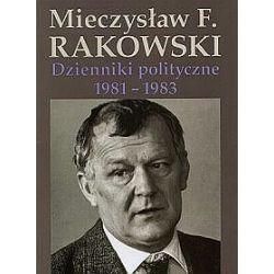 Dzienniki polityczne 1981-1983 - Mieczysław F. Rakowski