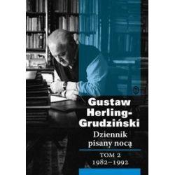 Dziennik pisany nocą tom 2: 1982-1992 - Gustaw Herling-Grudziński