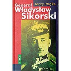 Generał Władysław Sikorski - Jerzy Majka