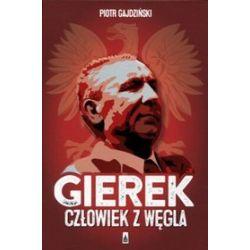 Gierek. Człowiek z węgla - Piotr Gajdziński