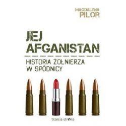 Jej Afganistan. Historia żołnierza w spódnicy - Magdalena Pilor