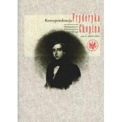 Korespondencja Fryderyka Chopina. Tom I, 1816-1831
