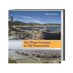Bücher: Die Flüsse Europas in 100 Panoramen  von Klaus Hormann