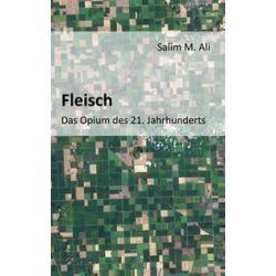 Bücher: Fleisch - Das Opium des 21. Jahrhunderts  von Salim M. Ali