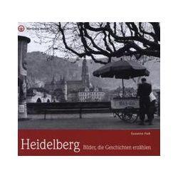 Bücher: Heidelberg - Bilder, die Geschichten erzählen  von Susanne Fiek