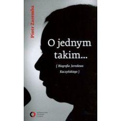 O jednym takim... Biografia Jarosława Kaczyńskiego - Piotr Zaremba