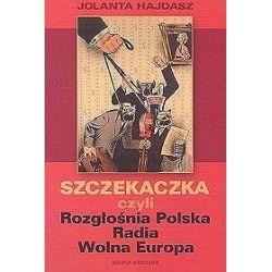 Szczekaczka czyli Rozgłośnia Polska Radia Wolna Europa - Jolanta Hajdasz