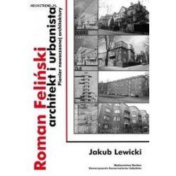 Roman Feliński architekt i urbanista - Jakub Lewicki