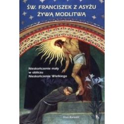 Św. Franciszek z Asyżu żywą modlitwą