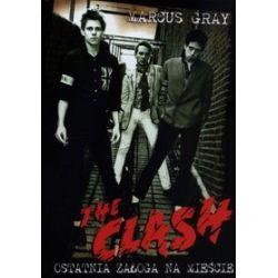 The Clash - ostatnia załoga na mieście - Marcus Gray