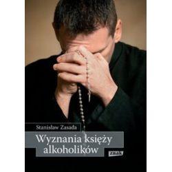 Wyznania księży alkoholików - Stanisław Zasada