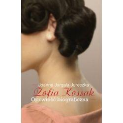 Zofia Kossak. Opowieść biograficzna - Joanna Jurgała-Jureczka
