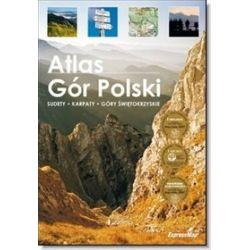 Atlas Gór Polski. Sudety, Karpaty, Góry Świętokrzyskie