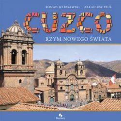 Cuzco. Rzym Nowego Świata - Arkadiusz Paul, Roman Warszewski