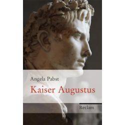 Bücher: Kaiser Augustus  von Angela Pabst