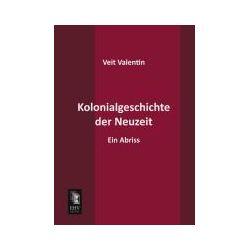 Bücher: Kolonialgeschichte der Neuzeit  von Veit Valentin