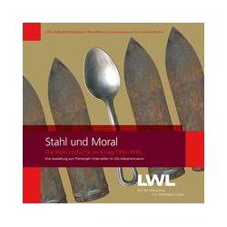 Bücher: Stahl und Moral