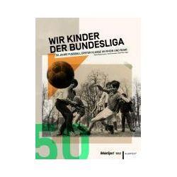 Bücher: Wir Kinder der Bundesliga