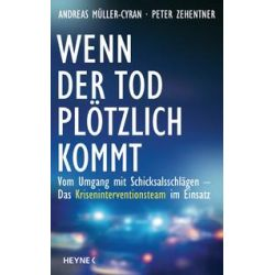Bücher: Wenn der Tod plötzlich kommt  von Peter Zehentner,Andreas Müller-Cyran