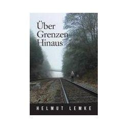 Bücher: Uber Grenzen Hinaus  von Helmut Lemke