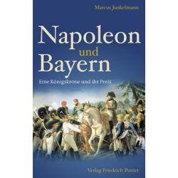 Bücher: Napoleon und Bayern  von Marcus Junkelmann