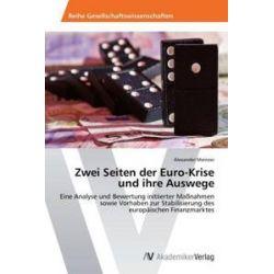 Bücher: Zwei Seiten der Euro-Krise und ihre Auswege  von Alexander Meinzer