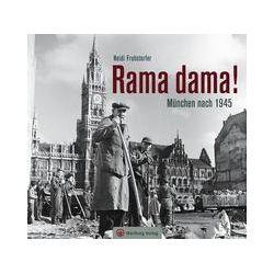 Bücher: Rama dama! München nach 1945  von Heidi Fruhstorfer