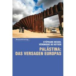 Bücher: Palästina: das Versagen Europas  von Stephane Hessel,Veronique De Keyser