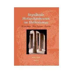 Bücher: Sepulkrale Hofarchitekturen Im Hellenismus: Alexandria - NEA Paphos - Kyrene  von Anika Greve