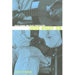Jook Right on, Blues Stories and Blues Storytellers by Barry Lee Pearson, 9781572334328.