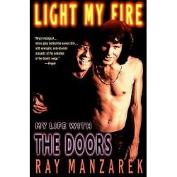 Light My Fire, My Life With the Doors by Ray Manzarek, 9780425170458.