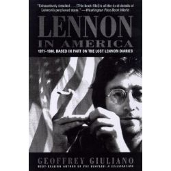 Lennon in America, 1971-1980, Based in Part on the Lost Lennon Diaries by Geoffrey Giuliano, 9780815411574.