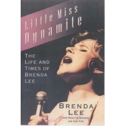 Little Miss Dynamite, The Life and Times of Brenda Lee by Brenda Lee, 9780786885589.