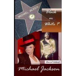 Michael Jackson, Black or White ?, Biographie de Michael Jackson by Daniel Ichbiah, 9781497457829.