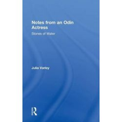 Notes from an Odin Actress, Stones of Water by Julia Varley, 9780415586283.