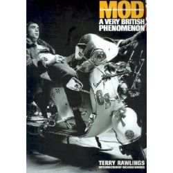 Mod, Clean Living Under Very Difficult Circimstances - A Very British Phenomenon by Terry Rawlings, 9780711968134.