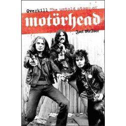 Overkill, The Untold Story of Motorhead by Joel McIver, 9781849386197.