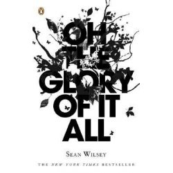 Oh the Glory of It All by Sean Wilsey, 9780143036913.