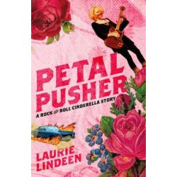 Petal Pusher, A Rock and Roll Cinderella Story by Laurie Lindeen, 9780743292344.