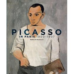 Picasso in Paris, 1900-1907, 1900-1907 by Marilyn McCully, 9780865652699.
