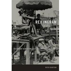 Rex Ingram, Visionary Director of the Silent Screen by Ruth Barton, 9780813147093.