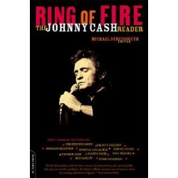 Ring of Fire, The Johnny Cash Reader by Michael Streissguth, 9780306812255.