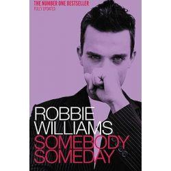 Robbie Williams, Somebody Someday by Robbie Williams, 9780091884734.