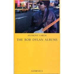 The Bob Dylan Albums by Anthony Varesi, 9781550711394.