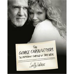 The George Carlin Letters, The Permanent Courtship of Sally Wade by Sally Wade, 9781451607765.