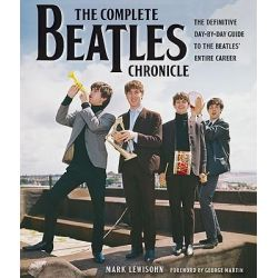The Complete Beatles Chronicle, The Definitive Day-By-Day Guide to the Beatles' Entire Career by Mark Lewisohn, 9781569765340.