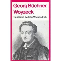 a description of woyzeck composed by georg buchner a german Written in 1836 by german playwright, activist, scientist and medical doctor georg büchner, woyzeck is generally regarded as the first social drama in german literature a dramatic fragment of 31 scenes, it was considered one of the most radical plays of its period in both language and subject matter and it.