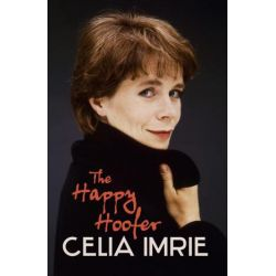 The Happy Hoofer by Celia Imrie, 9781444709292.