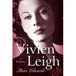 Vivien Leigh, A Biography by Anne Edwards, 9781589797857.