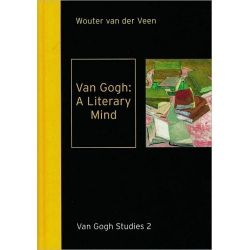 Van Gogh, A Literary Mind by Wouter Van Der Veen, 9789040085628.